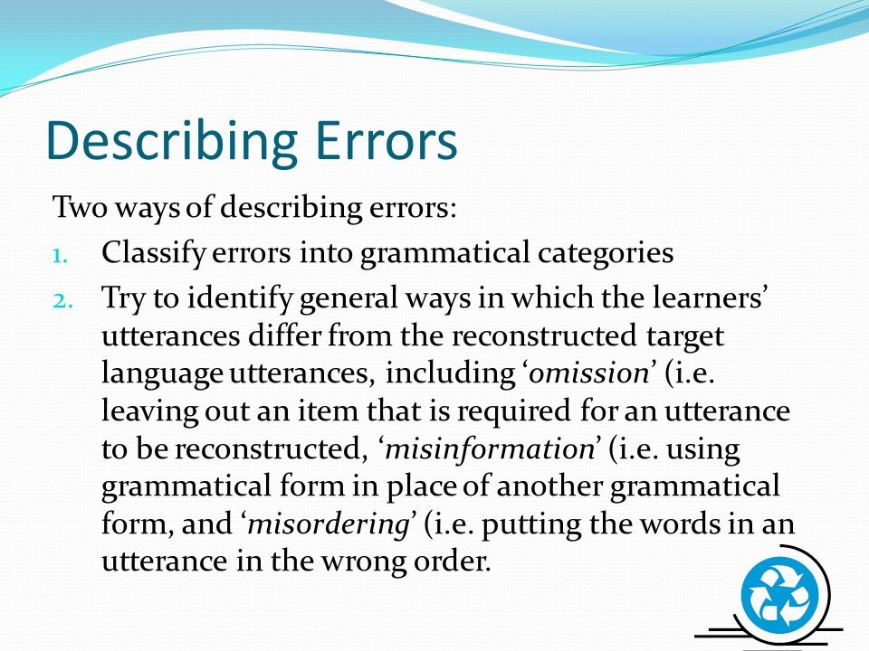 Describing Errors Two ways of describing errors:
