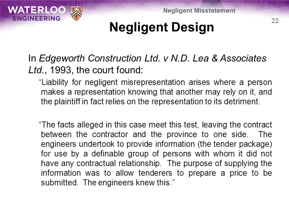 negligent misstatement Negligent misstatement absence of reliance fatal to negligent mis-statement claim in hunt v optima (cambridge) ltd [2014] ewca civ 714 the court of appeal held that the defendants were not liable in negligence to the claimant leaseholders arising out of 'architects certificates' issued by the defendants for the benefit of the purchasers of.