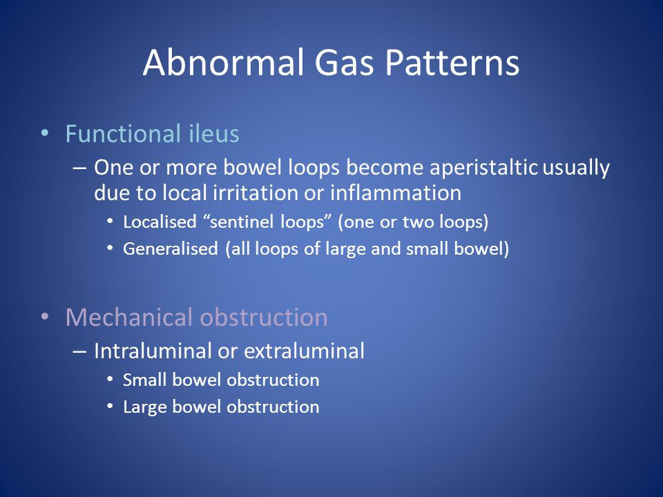 Abnormal Gas Patterns Functional ileus Mechanical obstruction