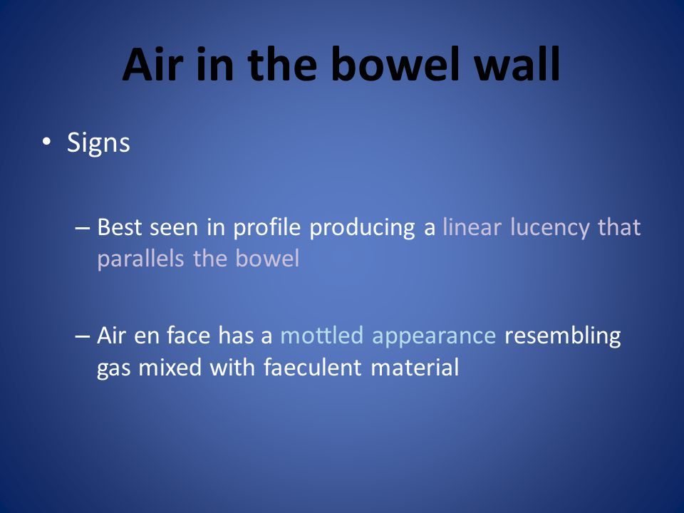 Air in the bowel wall Signs
