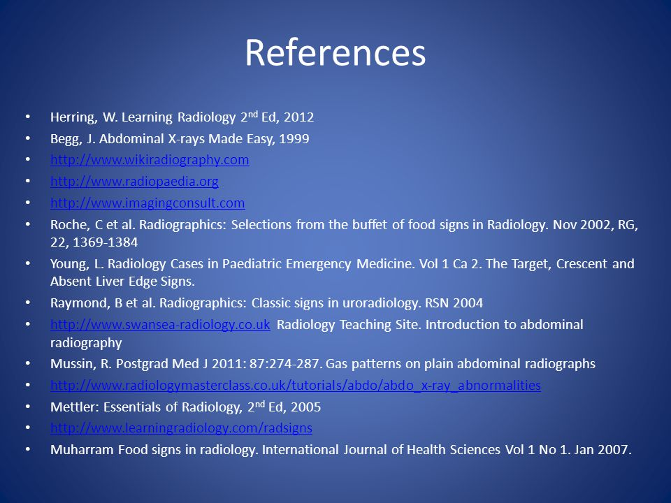 References Herring, W. Learning Radiology 2nd Ed, 2012