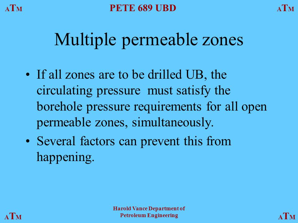 Multiple permeable zones