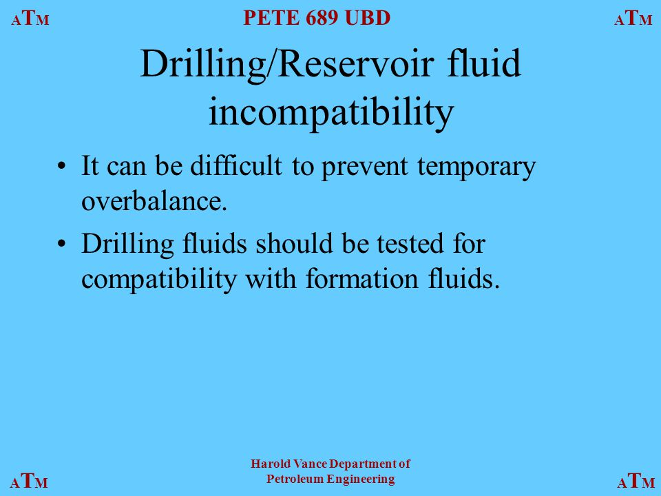 Drilling/Reservoir fluid incompatibility