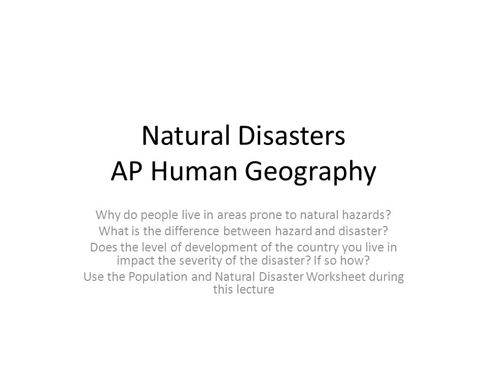 Natural Disasters Ap Human Geography Ppt Video Online Download