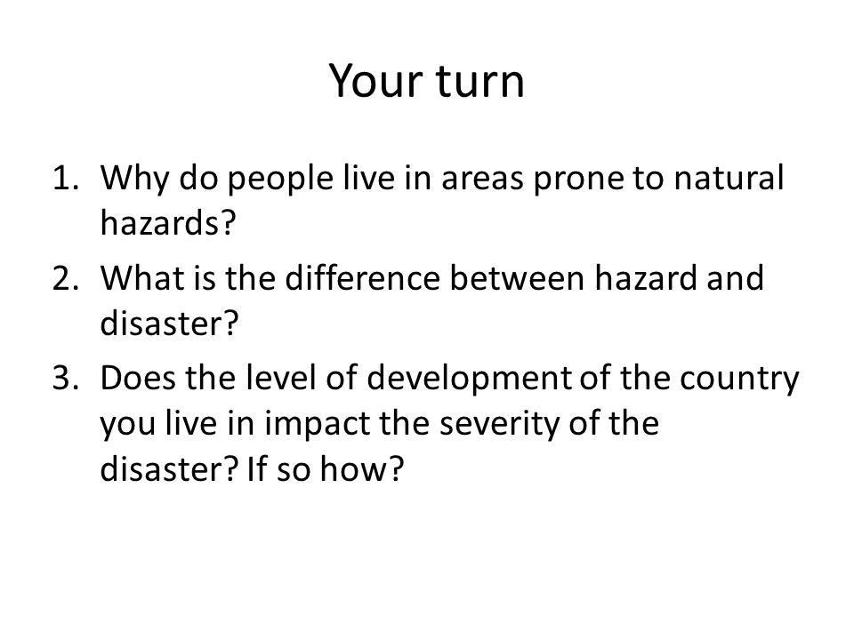 why do people live in hazardous So here is a question: why would anyone want to live in the vicinity of an active   previous studies of a similar nature found that people often live in hazardous.