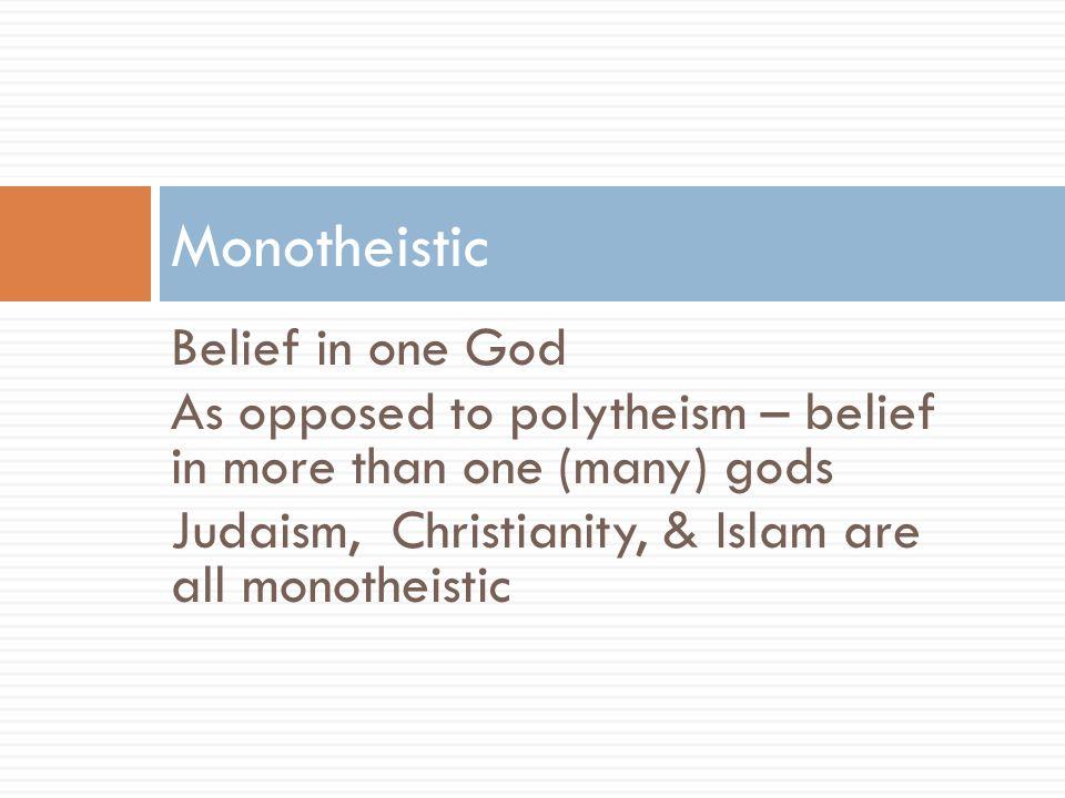 Monotheistic Belief in one God