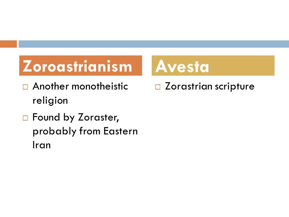 Avesta Zoroastrianism Another monotheistic religion
