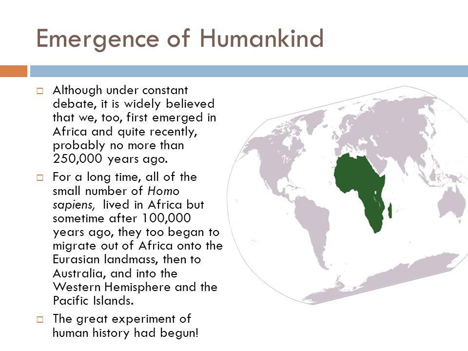 Emergence of Humankind