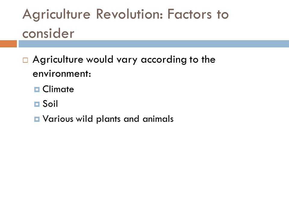 Agriculture Revolution: Factors to consider