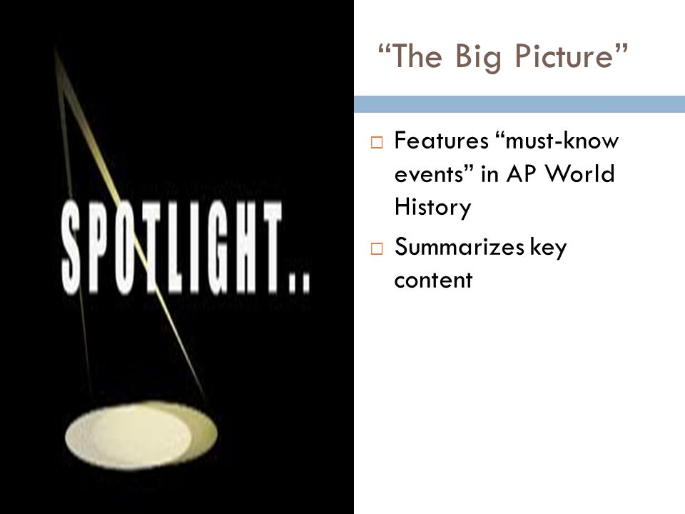 The Big Picture Features must-know events in AP World History