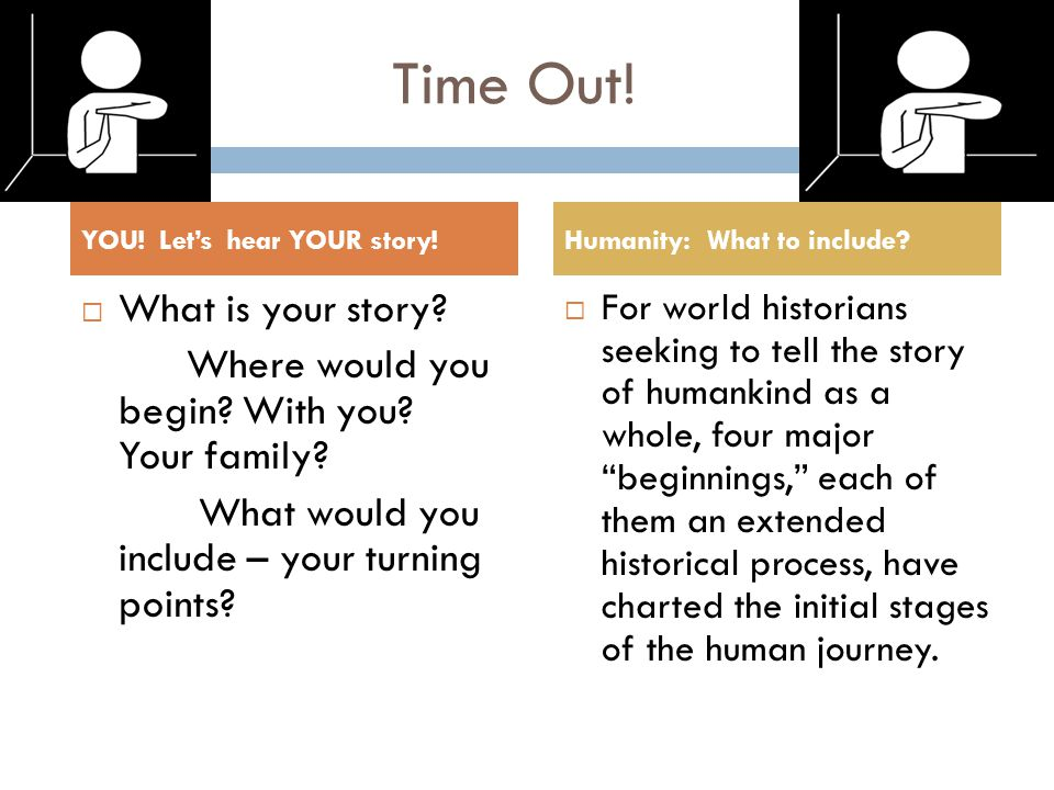 Time Out! What is your story