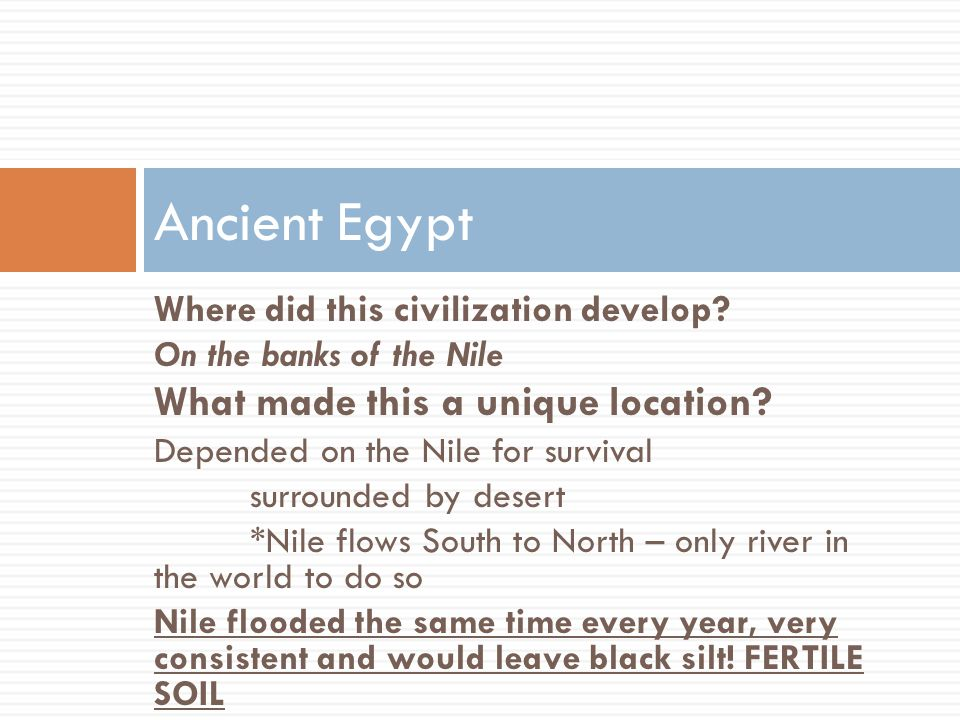 Ancient Egypt What made this a unique location