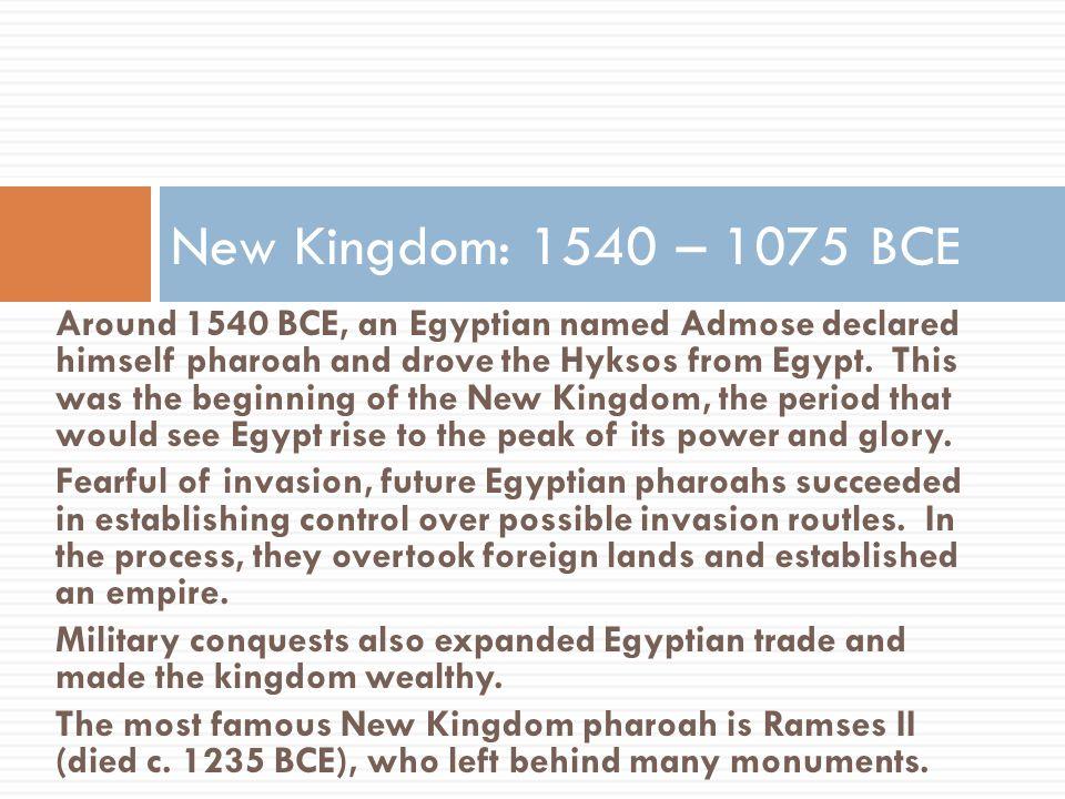 New Kingdom: 1540 – 1075 BCE