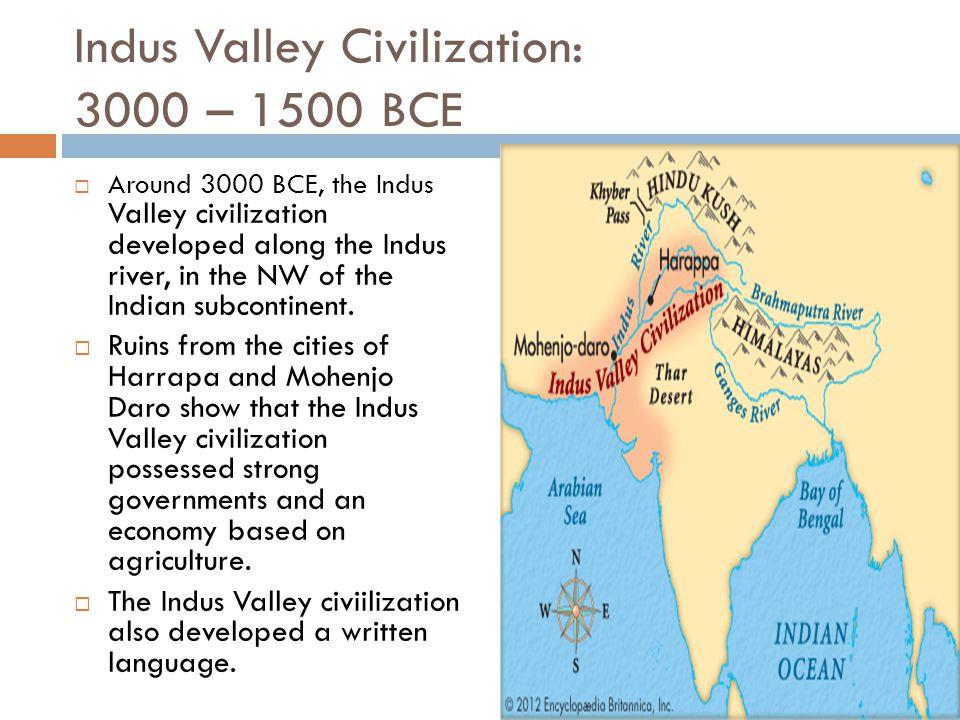 Indus Valley Civilization: 3000 – 1500 BCE