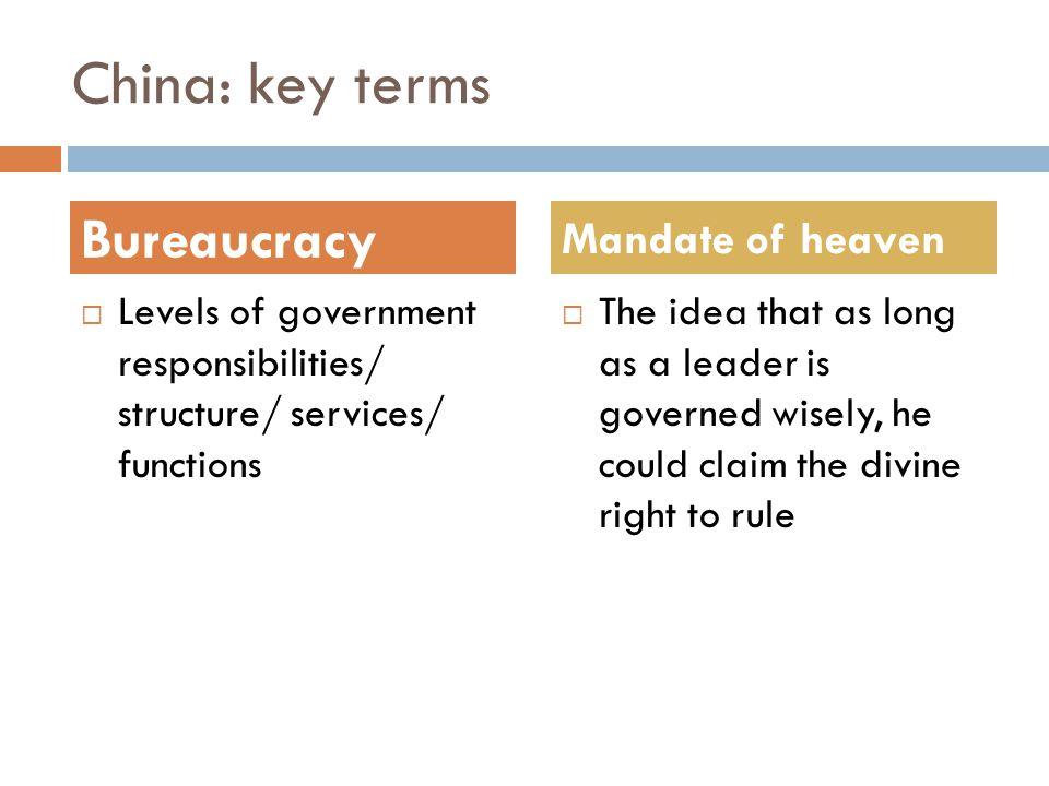 China: key terms Bureaucracy Mandate of heaven