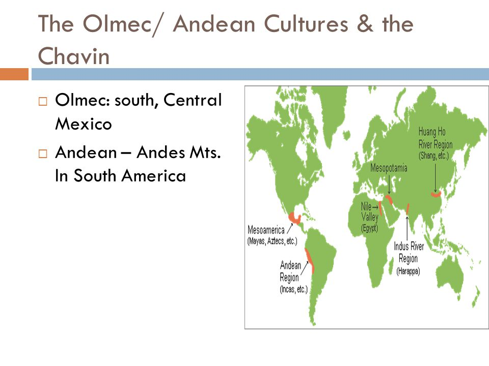 The Olmec/ Andean Cultures & the Chavin