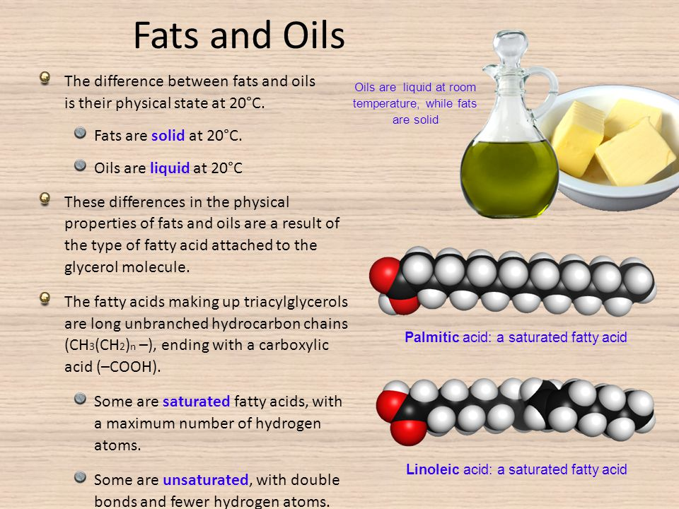 Fats and Oils The difference between fats and oils is their physical state at 20°C. Fats are solid at 20°C.