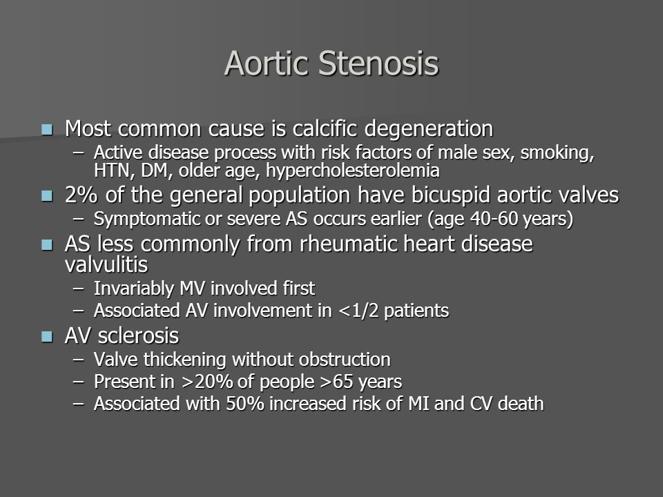 understanding the most common cause of aortic valve stenosis in patients at the age of 65 or older American roentgen ray society images of aortic stenosis patients with aortic stenosis is an the aortic valve is one of the less common causes of.