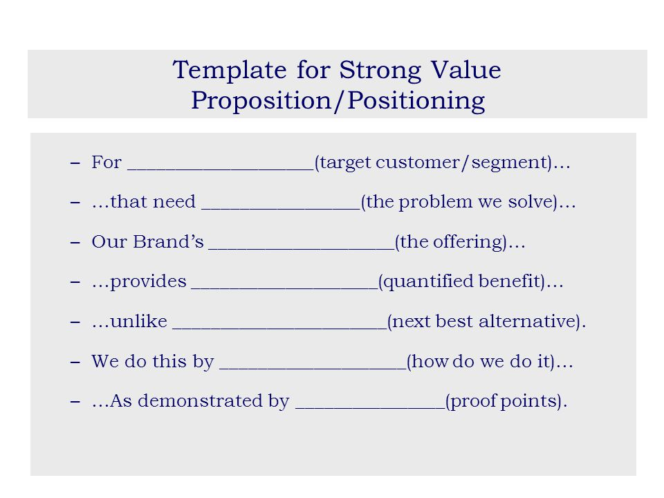 value proposition and positioning You also want to make sure that you convey this in a single sentence or phraseif you can't explain it simply, there's a fundamental flaw in your positioning 32 value proposition examples.