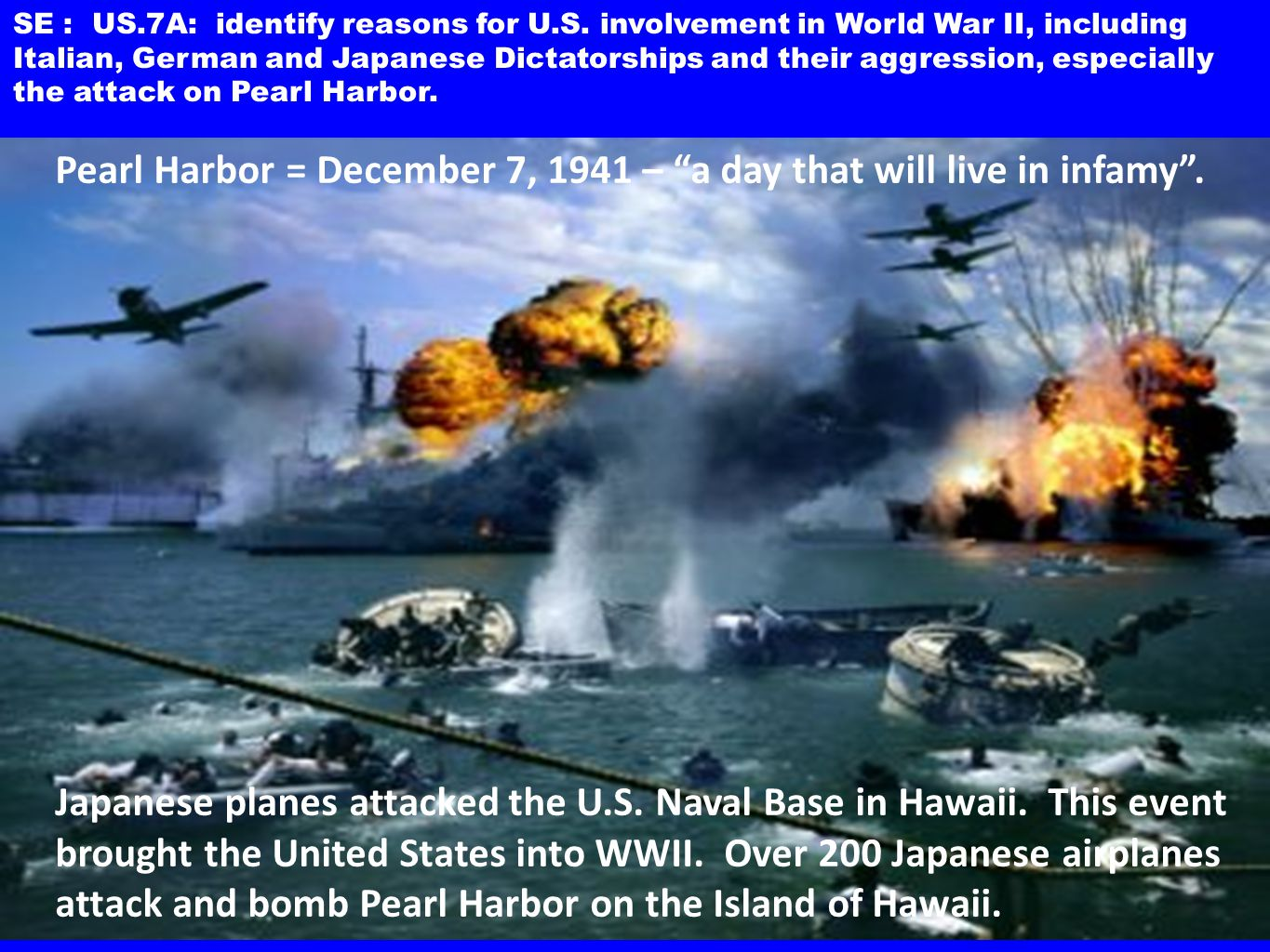 december 7 1941 a day that will live in infamy A day after the attack on pearl harbor, the us enters wwii  on the afternoon of  december 7, 1941, a meeting between  date which will live in infamy:  roosevelt addresses the pearl harbor attack (1:45-4:40 min).