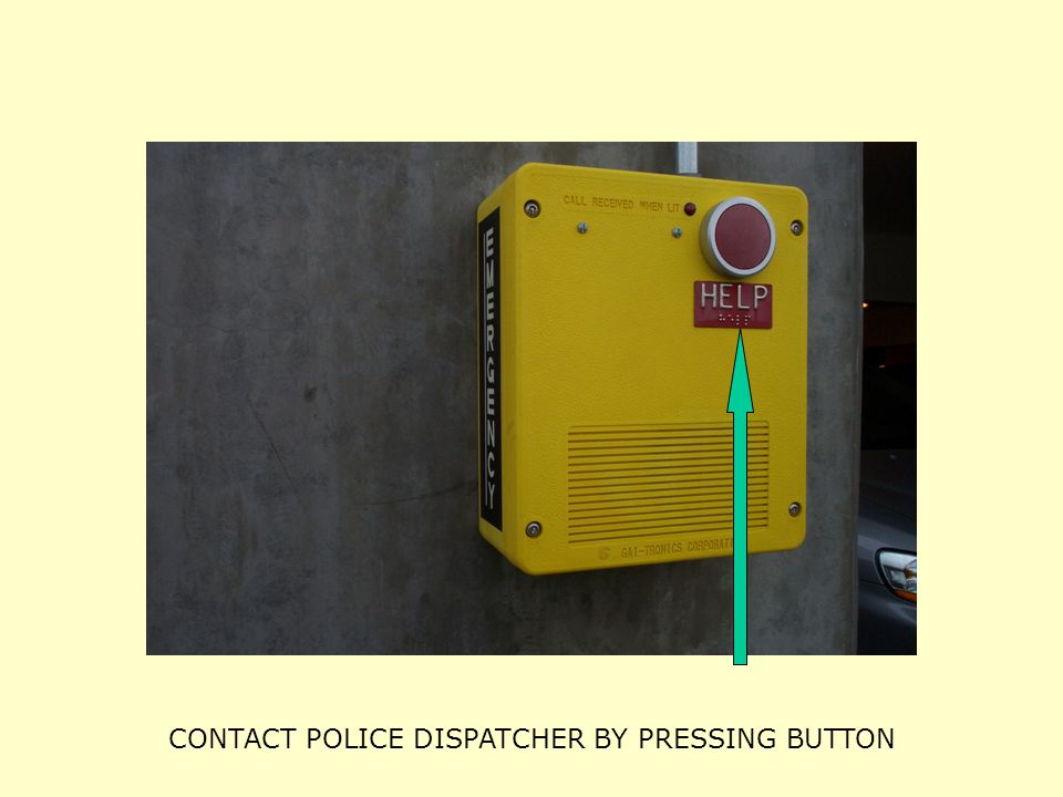 CONTACT POLICE DISPATCHER BY PRESSING BUTTON