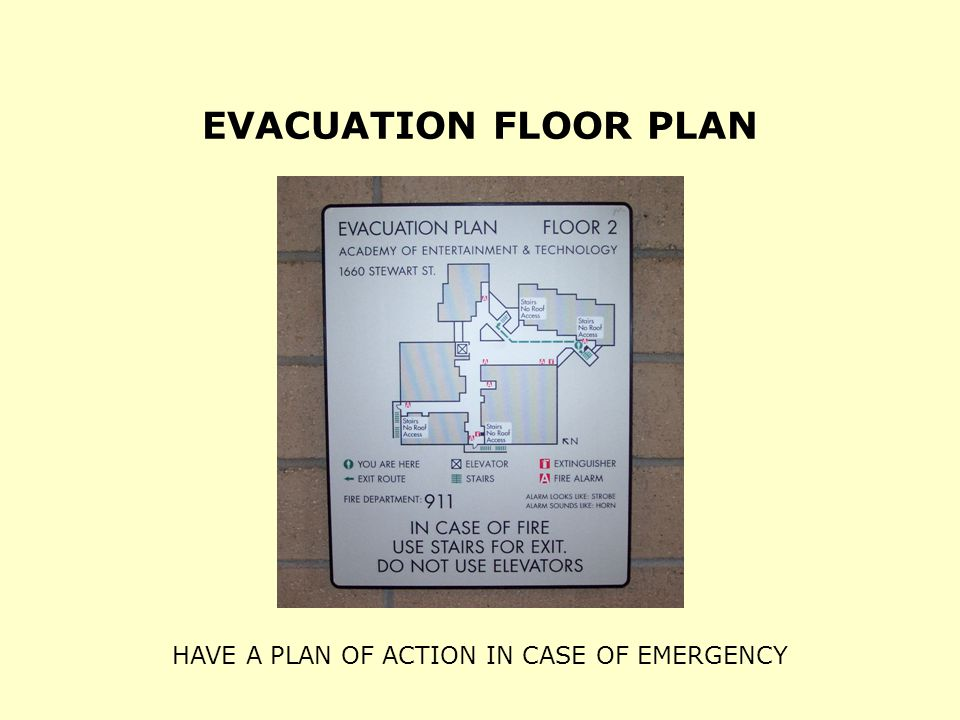 HAVE A PLAN OF ACTION IN CASE OF EMERGENCY