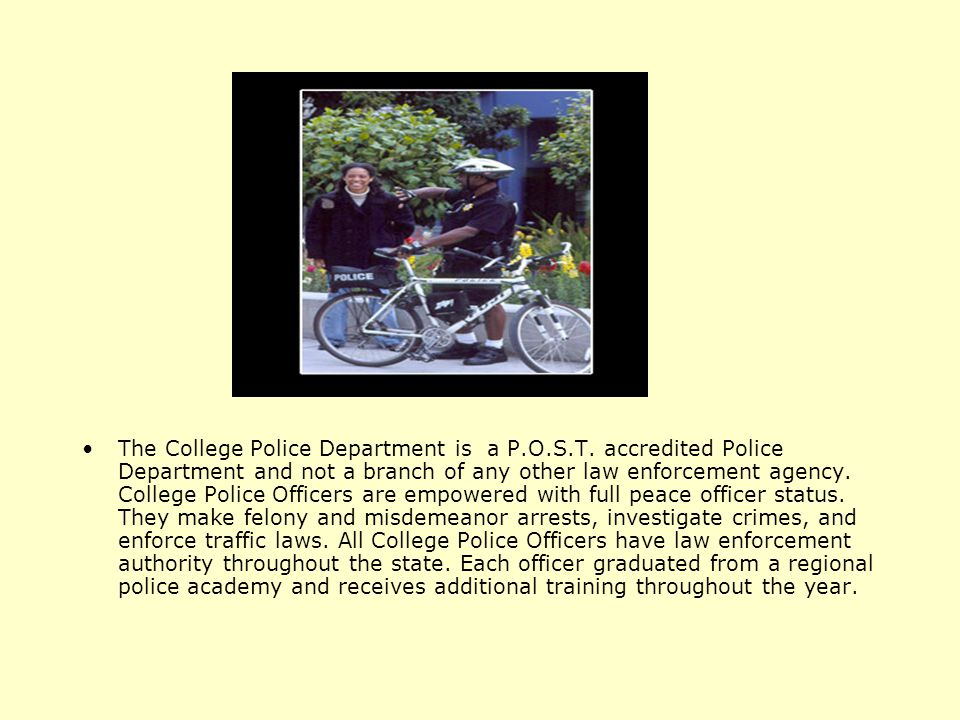 The College Police Department is a P. O. S. T