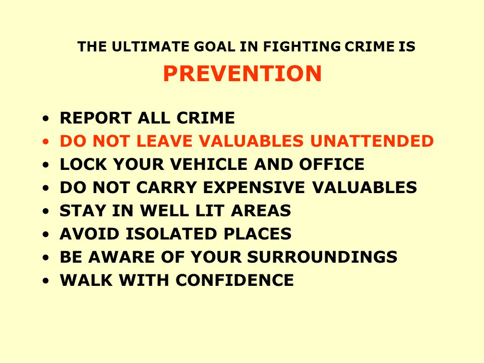 THE ULTIMATE GOAL IN FIGHTING CRIME IS