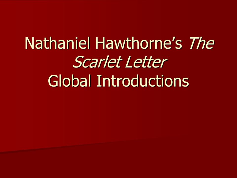 "the mysterious ways of the mind in the scarlet letter by nathaniel hawthorne ""the scarlet letter must be seen as hawthorne's way of testing the limits of  puritan theology as  dimmesdale knows in his mind and heart that he is a  sinner of the worst kind and  unreservedly to the solution of a mystery"" ( hawthorne 75."