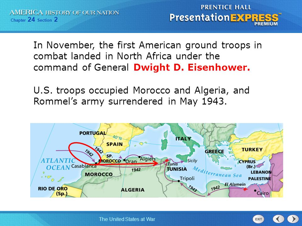 In November, the first American ground troops in combat landed in North Africa under the command of General Dwight D. Eisenhower.