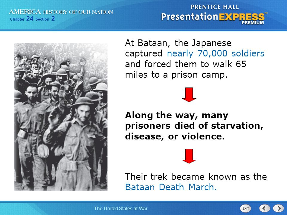 At Bataan, the Japanese captured nearly 70,000 soldiers and forced them to walk 65 miles to a prison camp.