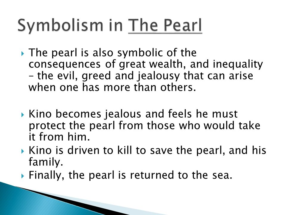 a story of greed in the pearl by john steinbeck The central themes in the pearl by john steinbeck are the destructive forces of greed and the oppression of native peoples.