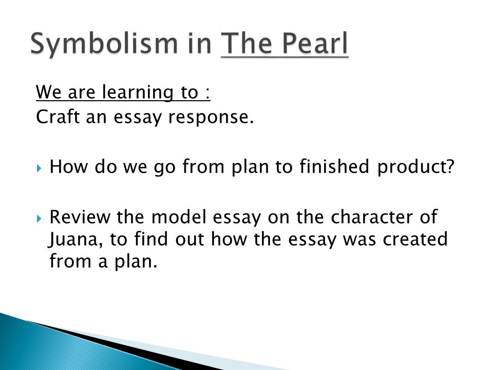 the pearl imagery essay The three examples of symbolism that we have chosen are the pearl, the scorpion and the songs in kino's head by: emily, eleanor symbolism in the pearl.