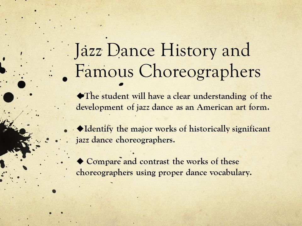 Jazz Dance History And Famous Choreographers Ppt Video Online Download