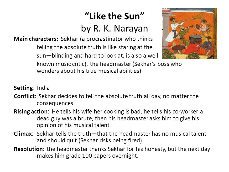 like the sun by r k narayan The short story like the sun was written by a prominent indian writer r k  narayan (1906–2001) the interesting fact about this writer is that.