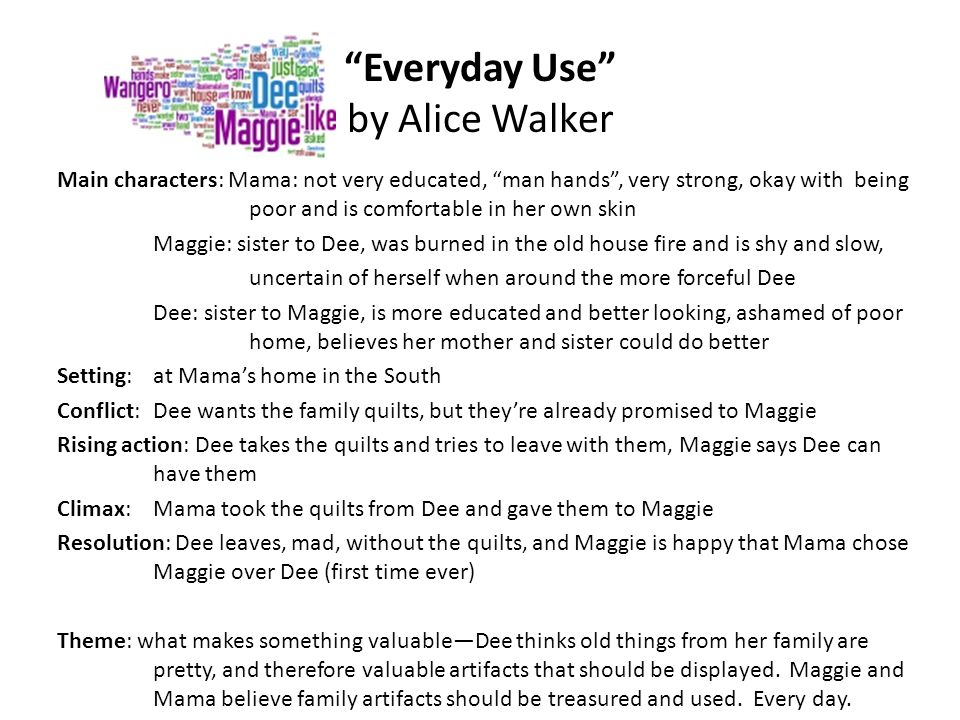 "an overview of the family characters in alice walkers everyday use In the story ""everyday use,"" alice walker uses a detailed description to help describe the symbolism of the unique and highly valued quilts, as well as, contrasting the characters throughout the story the quilts stand as a specific symbol and as more than just a creative piece of artwork ."