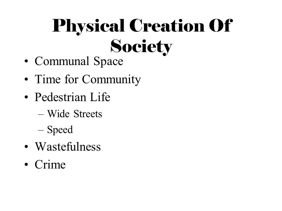Physical Creation Of Society