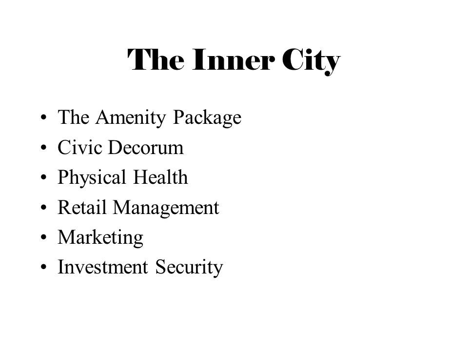 The Inner City The Amenity Package Civic Decorum Physical Health