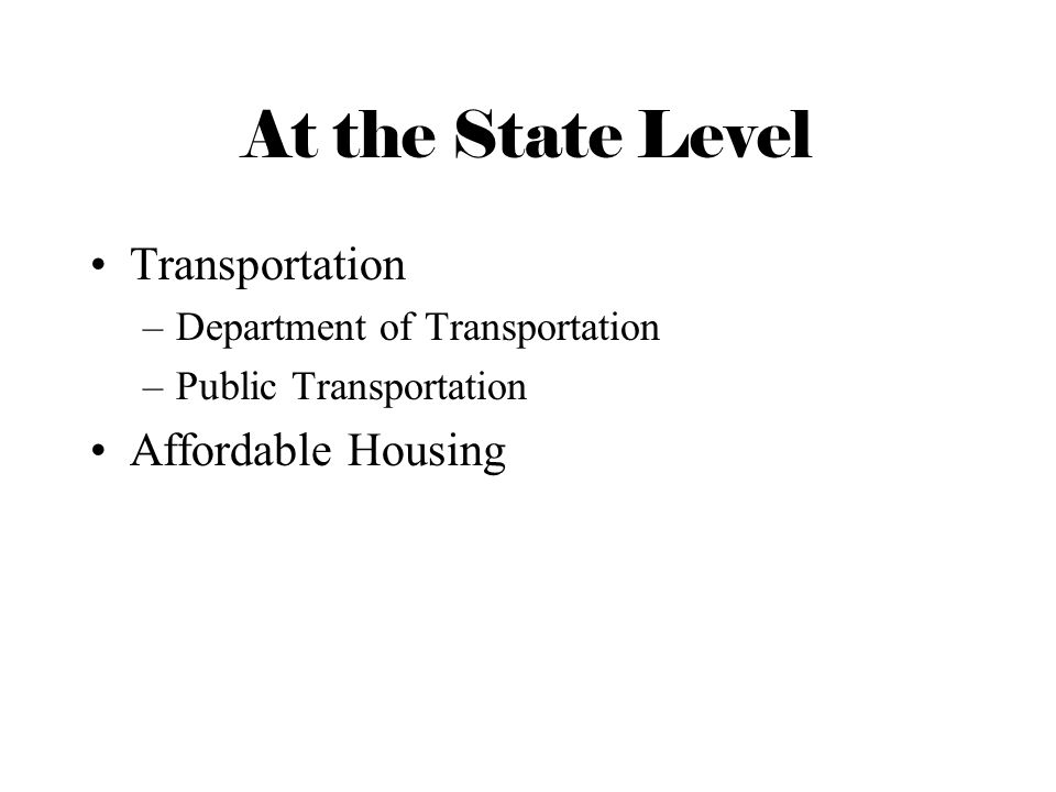 At the State Level Transportation Affordable Housing