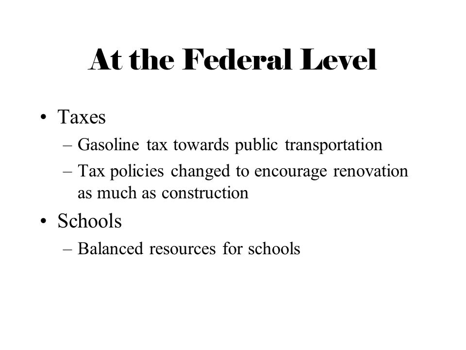 At the Federal Level Taxes Schools