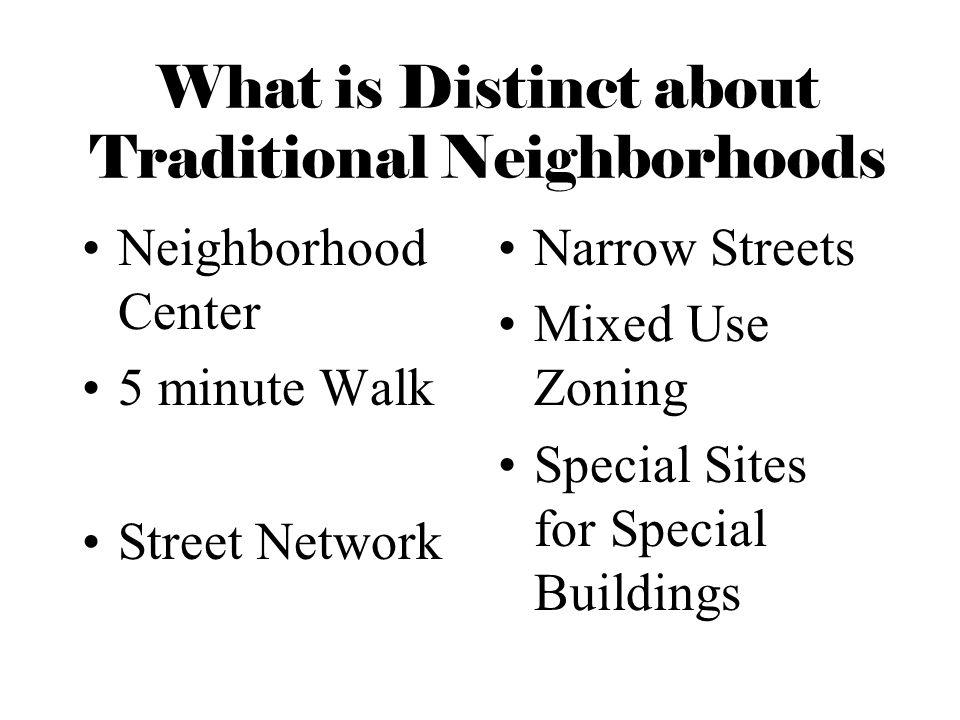 What is Distinct about Traditional Neighborhoods