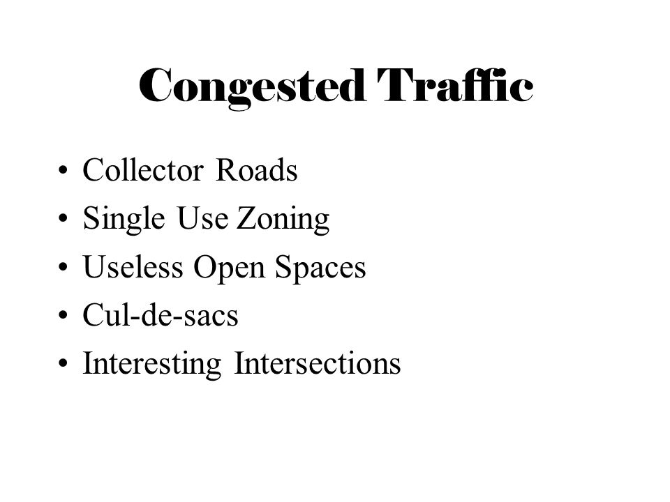 Congested Traffic Collector Roads Single Use Zoning