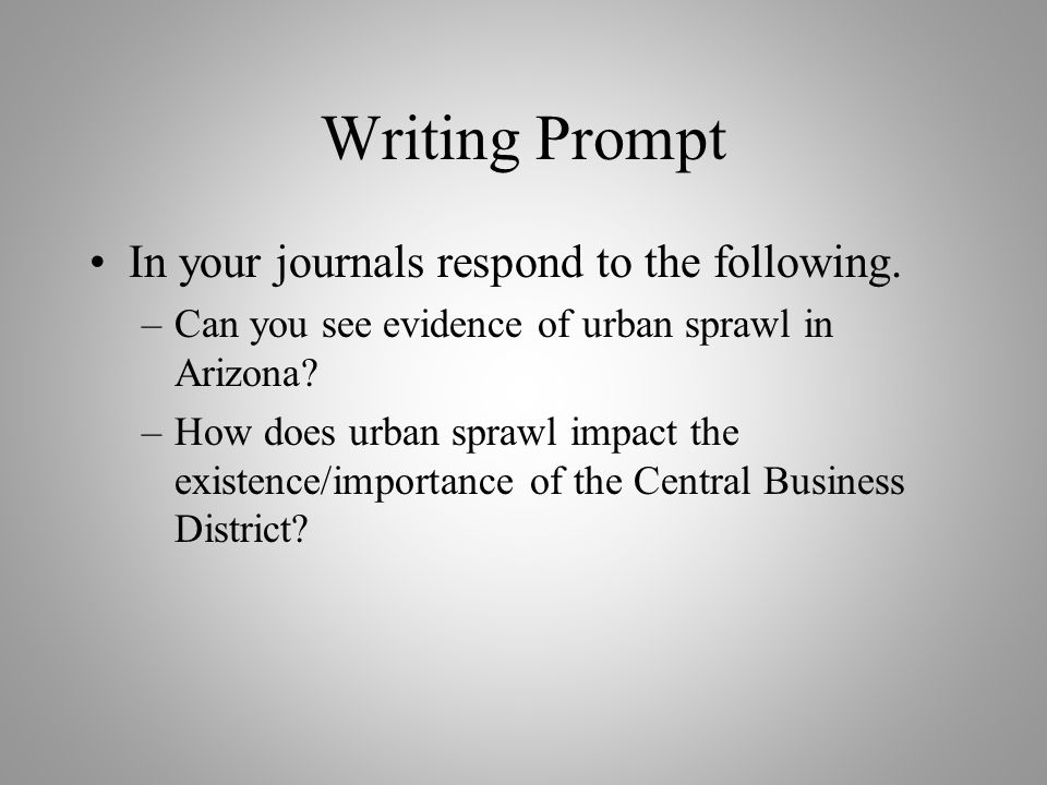 Writing Prompt In your journals respond to the following.