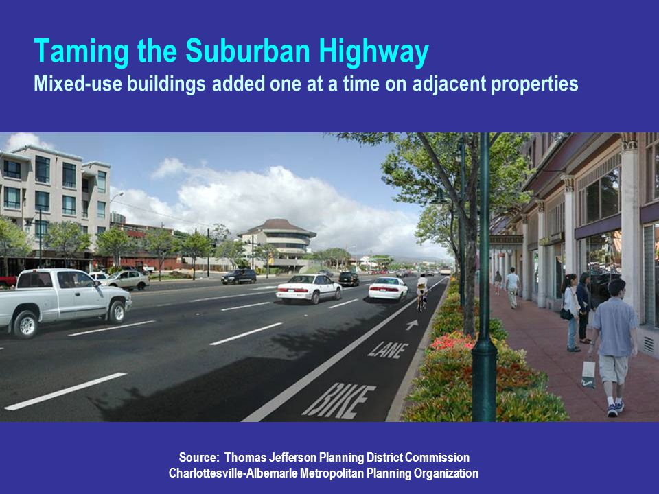 Taming the Suburban Highway Mixed-use buildings added one at a time on adjacent properties