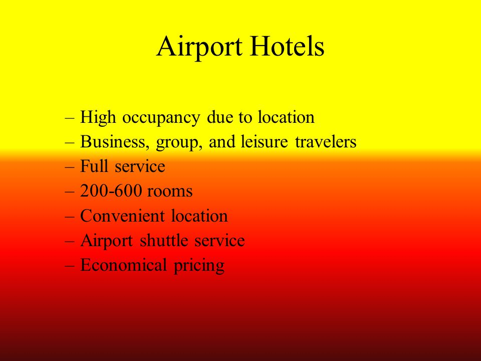 Airport Hotels High occupancy due to location