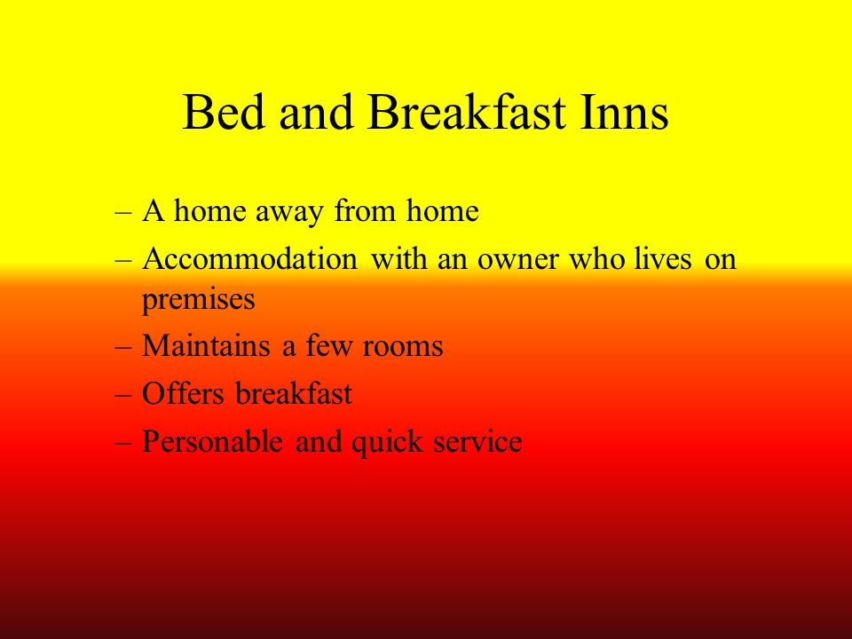 Bed and Breakfast Inns A home away from home