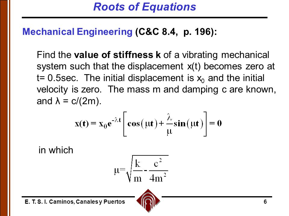Roots of Equations Mechanical Engineering (C&C 8.4, p. 196):