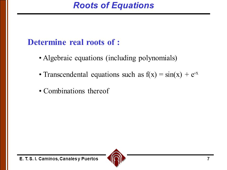 Determine real roots of :