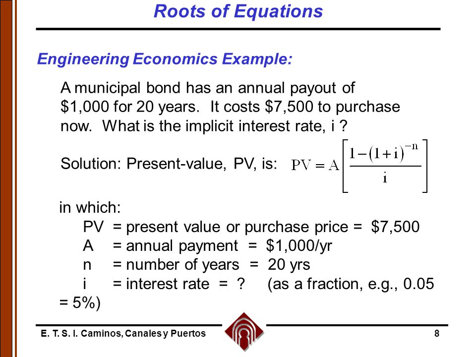 Roots of Equations Engineering Economics Example: