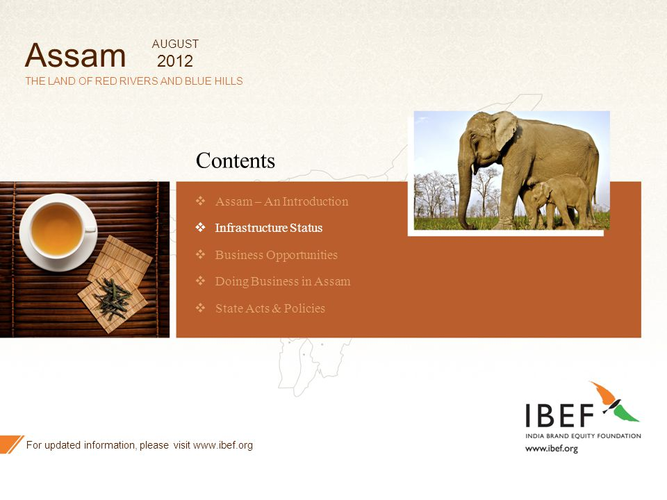 Assam Contents 2012 Assam – An Introduction Infrastructure Status